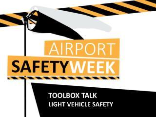T OOLBOX TALK  Light vehicle safety