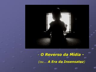 - O Reverso da Mídia -