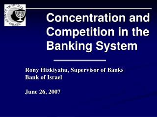 Concentration and Competition in the Banking System