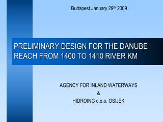 PRELIMINARY DESIGN FOR THE DANUBE REACH FROM 1400 TO 1410 RIVER KM