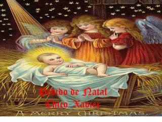 Pedido de Natal Chico  Xavier