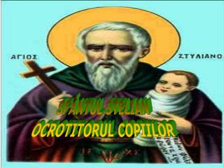 SFÂNTUL STELIAN  OCROTITORUL COPIILOR