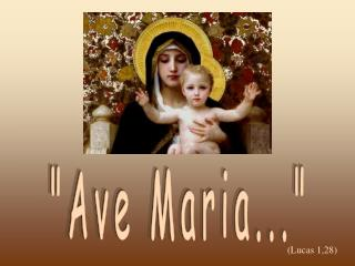 """Ave Maria..."""