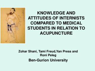 KNOWLEDGE AND ATTITUDES OF INTERNISTS COMPARED TO MEDICAL STUDENTS IN RELATION TO ACUPUNCTURE