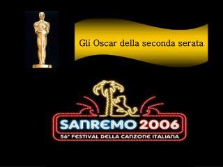 Gli Oscar della seconda serata