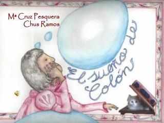 Mª Cruz Pesquera Chus Ramos