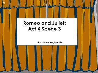Romeo and Juliet: Act 4 Scene 3