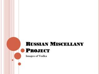 Russian Miscellany Project