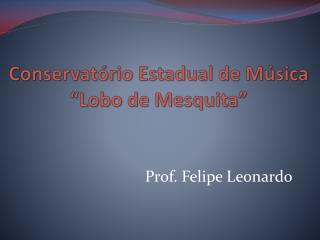 Conservat�rio Estadual de M�sica �Lobo de Mesquita�
