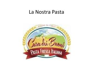 La Nostra Pasta