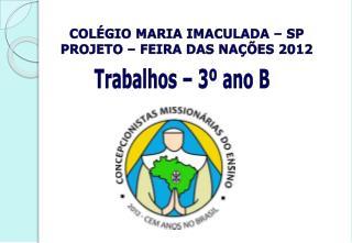 COLÉGIO MARIA IMACULADA – SP PROJETO – FEIRA DAS NAÇÕES 2012