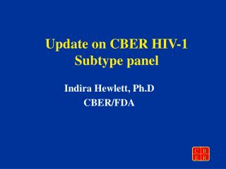 Update on CBER HIV-1 Subtype panel