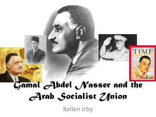 Gamal  Abdel Nasser and the Arab Socialist Union