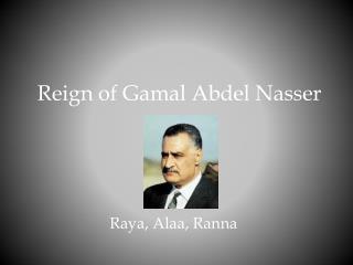 Reign of Gamal Abdel Nasser