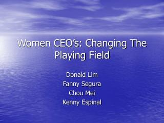 Women CEO s: Changing The Playing Field