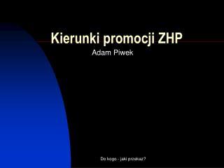 Kierunki promocji ZHP