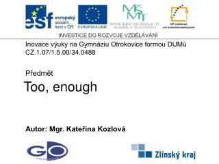 Too, enough