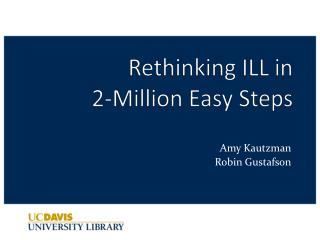 Rethinking ILL in  2-Million Easy Steps