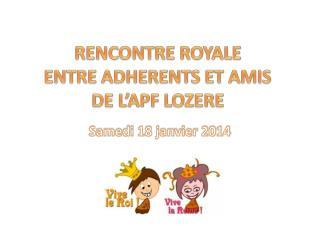 RENCONTRE ROYALE  ENTRE ADHERENTS ET AMIS  DE L'APF LOZERE
