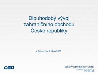 Dlouhodobý vývoj  zahraničního obchodu  České republiky