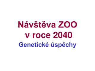 Návštěva ZOO  v roce 2040