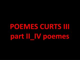 POEMES CURTS III part II_IV poemes