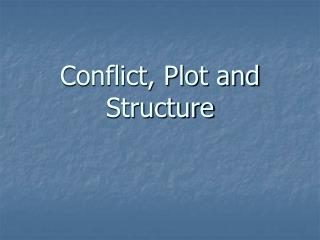 Conflict, Plot and Structure
