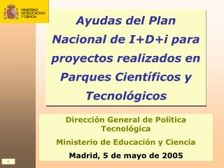 Ayudas del Plan Nacional de I+D+i para proyectos realizados en Parques Científicos y Tecnológicos