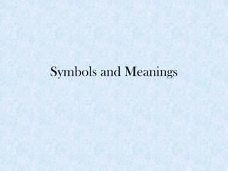 Symbols and Meanings