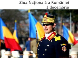 Ziua Naţională a României 1  decembrie