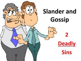 Slander and Gossip
