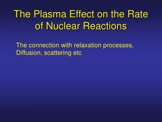 The Plasma Effect on the Rate of Nuclear Reactions
