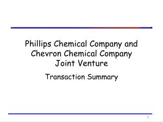 Phillips Chemical Company and Chevron Chemical Company Joint Venture Transaction Summary