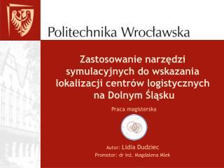 Autor:  Lidia Dudziec Promotor: dr inż. Magdalena Mlek
