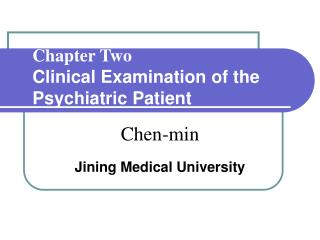 Chapter Two Clinical Examination of the Psychiatric Patient