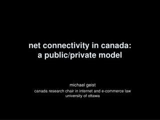 net connectivity in canada: a public/private model
