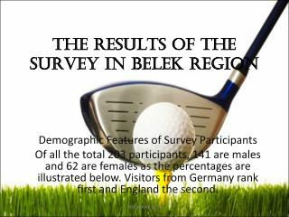 THE RESULTS of THE SURVEY in BELEK REGION