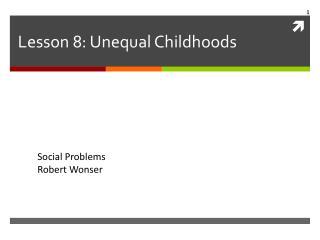 Lesson  8: Unequal Childhoods