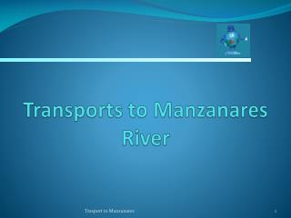 Transports to  Manzanares  River