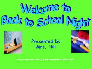 Presented by Mrs. Hill teacherweb/CA/StevensonRanchElementary/hill /