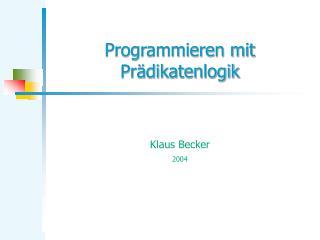 Programmieren mit Pr�dikatenlogik