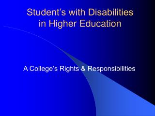Student's with Disabilities  in Higher Education