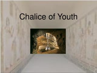 Chalice of Youth