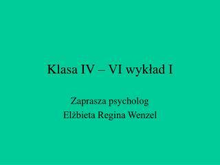 Klasa IV – VI wykład I