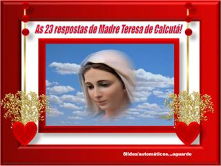 As 23 respostas de Madre Teresa de Calcut�!