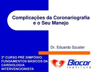 Complicações da  Coronariografia  e o Seu Manejo