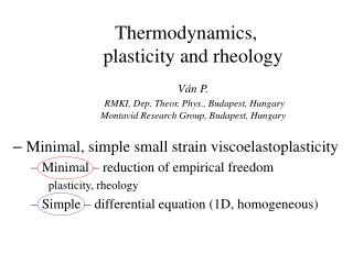 Minimal,  simple  small strain viscoelastoplastic ity Minimal  – reduction of empirical freedom