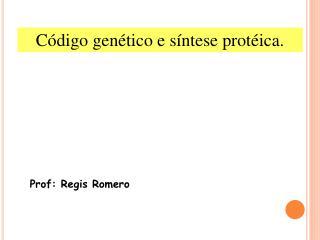 Prof: Regis Romero