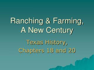 Ranching & Farming, A New Century