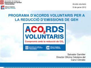 PROGRAMA D'ACORDS VOLUNTARIS PER A LA REDUCCIÓ D'EMISSIONS DE GEH